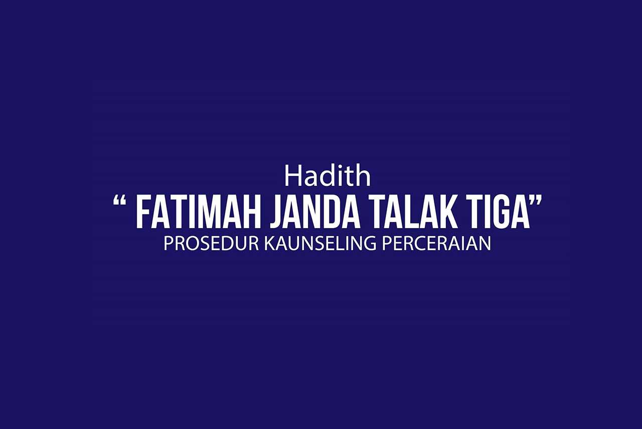 """Hadith """"FATIMAH JANDA TALAK TIGA"""" – PROSEDUR KAUNSELING PENCERAIAN"""